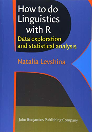 9789027212252: How to do Linguistics with R: Data exploration and statistical analysis