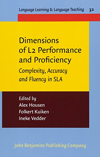 9789027213068: Dimensions of L2 Performance and Proficiency: Complexity, Accuracy and Fluency in SLA (Language Learning & Language Teaching)