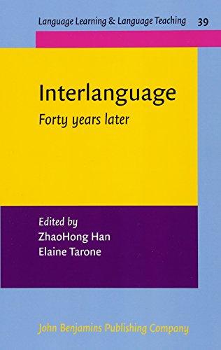 Interlanguage: Forty years later (Language Learning &: John Benjamins Publishing