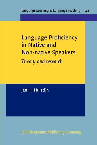 Language Proficiency in Native and Non-native Speakers: Theory and research (Language Learning &amp...