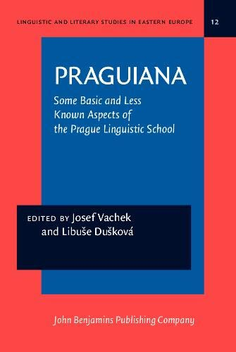 9789027215147: PRAGUIANA: Some Basic and Less Known Aspects of the Prague Linguistic School. With an introduction by Philip A. Luelsdorff (Linguistic and Literary Studies in Eastern Europe)
