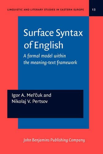 Surface Syntax of English: A Formal Model within the Meaning-Text Framework (Linguistic and ...