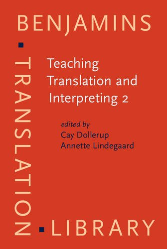 Teaching Translation and Interpreting 2: Insights, Aims: Ed.) Dollerup, C.