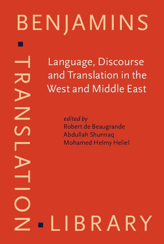 9789027216045: Language, Discourse and Translation in the West and Middle East: Selected and Revised Papers from the Language and Translation Conference, Irbid, Jordan, 1992 (Benjamins Translation Library)