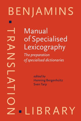 Manual of Specialised Lexicography. The preparation of: BERGENHOLTZ, Henning and
