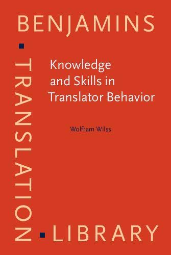 9789027216151: Knowledge and Skills in Translator Behavior (Benjamins Translation Library)