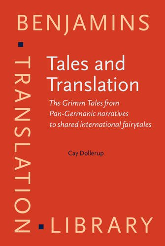 9789027216359: Tales and Translation: The Grimm Tales from Pan-Germanic narratives to shared international fairytales (Benjamins Translation Library)