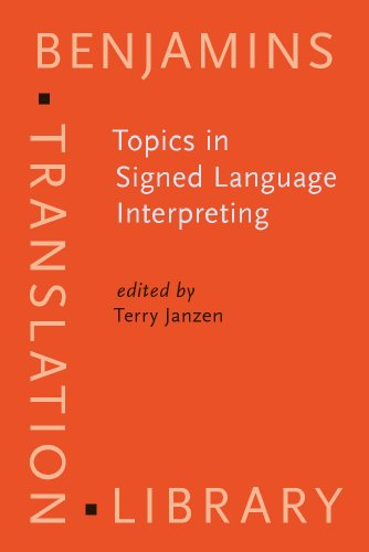 9789027216694: Topics in Signed Language Interpreting: Theory and practice (Benjamins Translation Library)