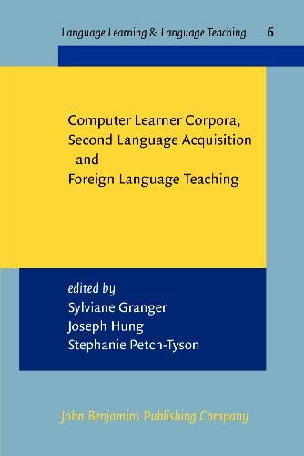 9789027217028: Computer Learner Corpora, Second Language Acquisition and Foreign Language Teaching