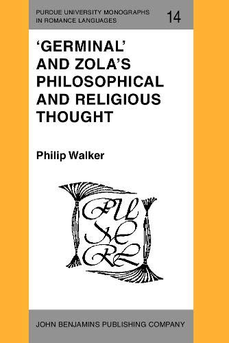 9789027217240: 'Germinal' and Zola's Philosophical and Religious Thought (Purdue University Monographs in Romance Languages)