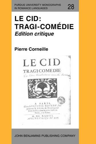 9789027217417: Le Cid: Tragi-comédie: Edition critique (Purdue University Monographs in Romance Languages) (French Edition)