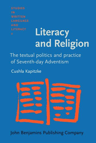 9789027217936: Literacy and Religion: The textual politics and practice of Seventh-day Adventism (Studies in Written Language and Literacy)