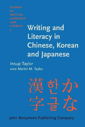 Writing and Literacy in Chinese, Korean and Japanese (Studies in Written Language and Literacy): ...