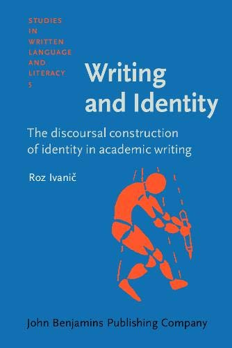 9789027217981: Writing and Identity: The discoursal construction of identity in academic writing (Studies in Written Language and Literacy)