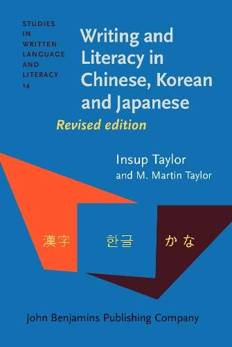 9789027218094: Writing and Literacy in Chinese, Korean and Japanese: Revised edition (Studies in Written Language and Literacy)