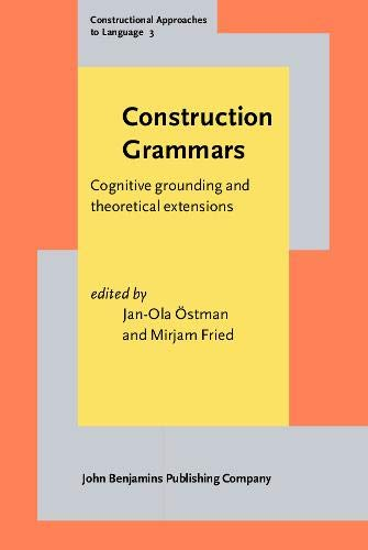 9789027218230: Construction Grammars: Cognitive grounding and theoretical extensions (Constructional Approaches to Language)