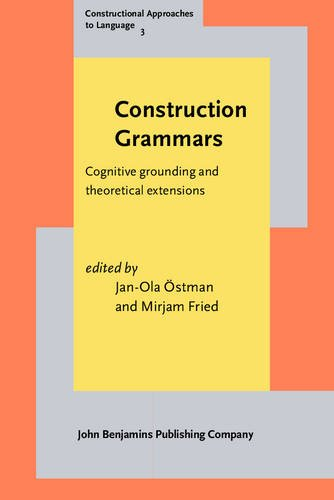 9789027218261: Construction Grammars: Cognitive grounding and theoretical extensions (Constructional Approaches to Language)