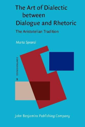 9789027218896: The Art of Dialectic between Dialogue and Rhetoric: The Aristotelian Tradition (Controversies)