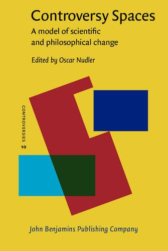 Controversy Spaces: A model of scientific and philosophical change (Controversies)