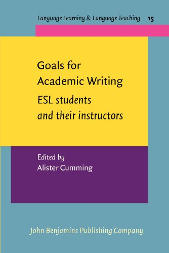 9789027219718: Goals for Academic Writing: ESL students and their instructors (Language Learning & Language Teaching)