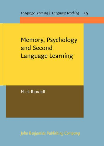 Memory, Psychology and Second Language Learning (Language Learning & Language Teaching): Mick ...