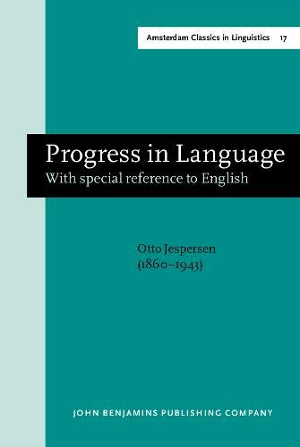 9789027219923: Progress in Language: With special reference to English. New edition (Amsterdam Classics in Linguistics, 1800-1925)