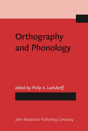Orthography and Phonology: Philip A. Luelsdorff (ed.)