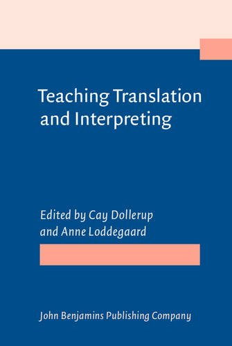Teaching Translation and Interpreting: Training Talent and