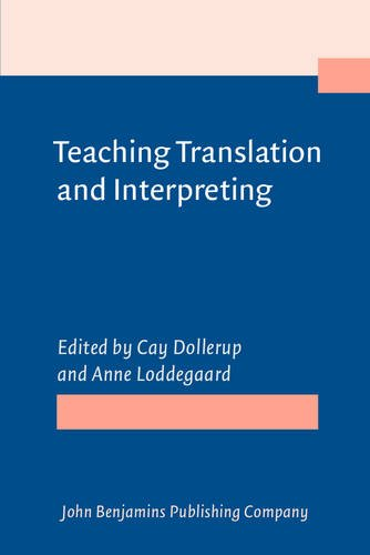 9789027220974: Teaching Translation and Interpreting: Training Talent and Experience. Papers from the First Language International Conference, Elsinore, Denmark, 1991
