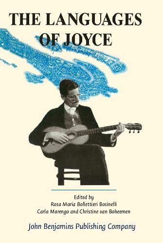 9789027221247: The Languages of Joyce: Selected Papers from the 11th International James Joyce Symposium Venice 1988