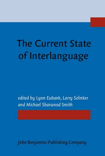 9789027221520: The Current State of Interlanguage: Studies in honor of William E. Rutherford