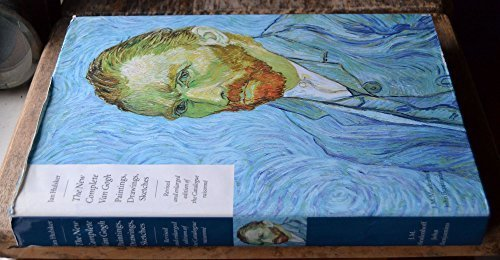9789027221599: The New Complete Van Gogh: Fully revised and enlarged edition of the Catalogue raisonné: Paintings, Drawings, Sketches