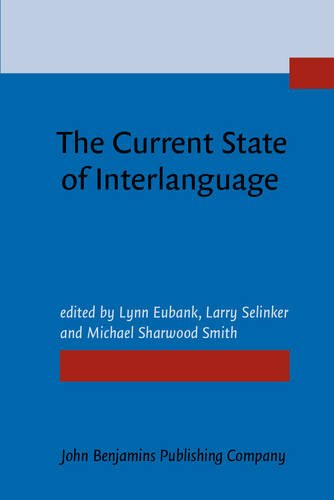 9789027221650: The Current State of Interlanguage: Studies in honor of William E. Rutherford