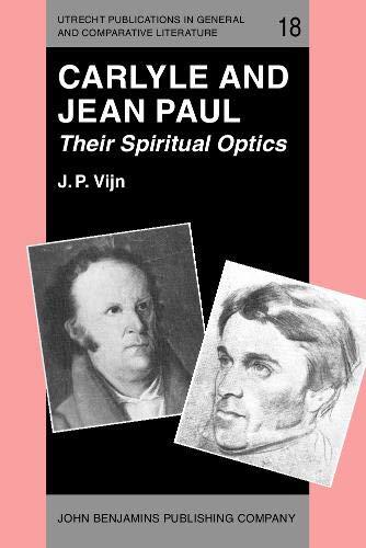 Carlyle and Jean Paul : their spiritual optics.: Vijn, J.P.