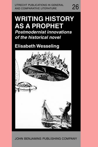 Writing History as a Prophet Postmodernist innovations: WESSELING, Elisabeth