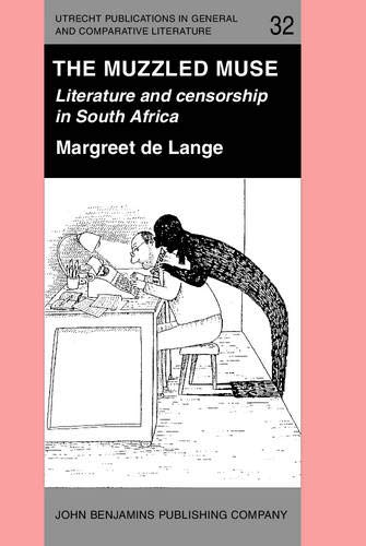 9789027222206: The Muzzled Muse: Literature and censorship in South Africa (Utrecht Publications in General and Comparative Literature)