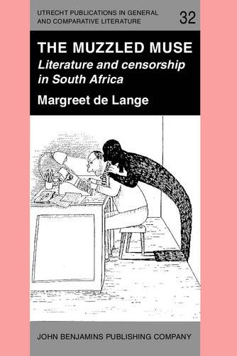 9789027222213: The Muzzled Muse: Literature and censorship in South Africa (Utrecht Publications in General and Comparative Literature)