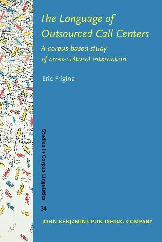 9789027223081: The Language of Outsourced Call Centers: A corpus-based study of cross-cultural interaction (Studies in Corpus Linguistics)