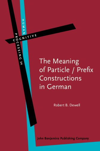 9789027223883: The Meaning of Particle / Prefix Constructions in German (Human Cognitive Processing)