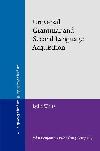 Universal Grammar and Second Language Acquisition (Language Acquisition & Language Disorders; ...