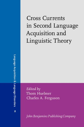 Crosscurrents in Second Language Acquisition and Linguistic Theories