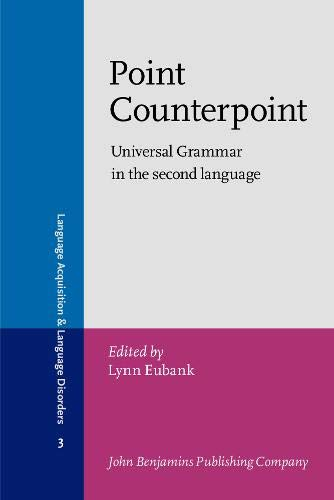 Point Counterpoint: Universal Grammar in the Second Language.; (Language Aquisition and Language ...