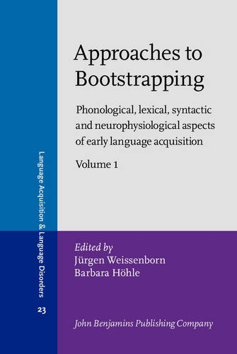 9789027224910: Approaches to Bootstrapping: Phonological, lexical, syntactic and neurophysiological aspects of early language acquisition. Volume 1 (Language Acquisition and Language Disorders) (v. 1)