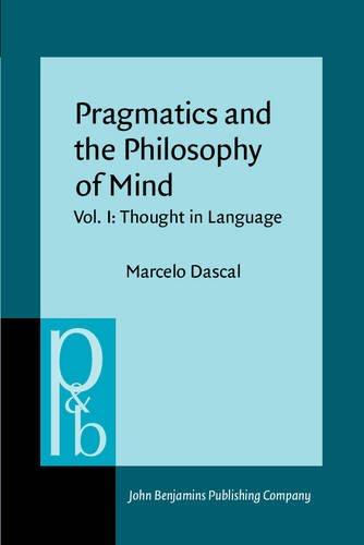 9789027225030: Pragmatics and the Philosophy of Mind: Vol. I: Thought in Language (Pragmatics & Beyond)