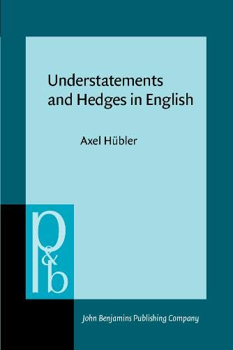 9789027225313: Understatements and Hedges in English (Pragmatics & Beyond)