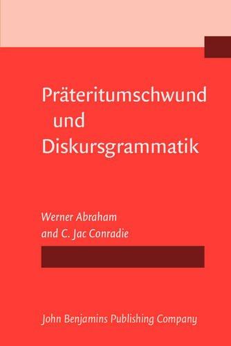 9789027225764: Präteritumschwund und Diskursgrammatik: Präteritumschwund in gesamteuropäischen Bezügen: areale Ausbreitung, heterogene ... und Zusammenhänge (German Edition)