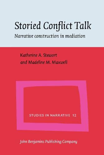 9789027226525: Storied Conflict Talk: Narrative construction in mediation (Studies in Narrative)