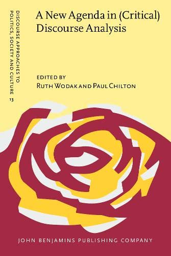 9789027227034: A New Agenda in (Critical) Discourse Analysis: Theory, methodology and interdisciplinarity (Discourse Approaches to Politics, Society and Culture)