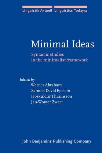 9789027227331: Minimal Ideas: Syntactic studies in the minimalist framework (Linguistik Aktuell/Linguistics Today)