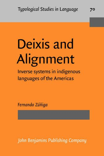 Deixis and Alignment: Inverse systems in indigenous languages of the Americas (Typological Studies ...